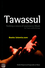 Tawassul Seeking a means of nearness to Allah