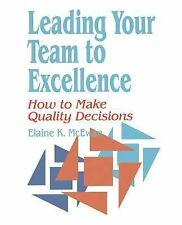 Leading Your Team to Excellence : How to Make Quality Decisions