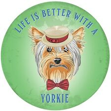 Life Is A Better With A Yorkie large, round steel sign 300mm diameter (og)