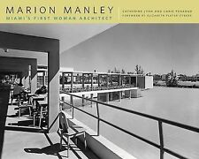 Marion Manley : Miami's First Woman Architect by Catherine Lynn and Carie...