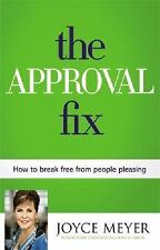 The Approval Fix : How to Break Free From People Pleasing By Joyce Meyer New