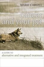 Cancer and Your Pet: A Guide to Alternative and Integrated Treatment-ExLibrary