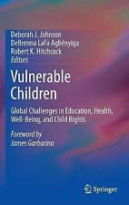Vulnerable Children : Global Challenges in Education, Health, Well-Being, and...