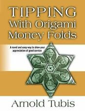 Tipping with Origami Money Folds: A Novel and Easy Way to Show Your...