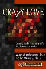 Crazy Love: Dealing with Your Partner's Problem Personality, Kelly Murray, W. Br