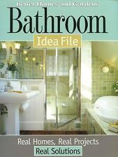 Bathroom Idea File: Real Homes, Real Projects, Real Solutions (Better -ExLibrary