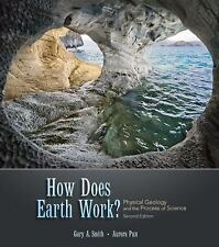 How Does Earth Work? Physical Geology and the Process of Science, Smith 2nd Ed