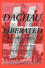 Dachau Liberated : The Official U. S. Army Report by U. S. Seventh Army Staff...