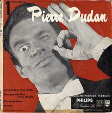 45TRS VINYL 7''/ RARE FRENCH EP PIERRE DUDAN / LA TAMISE ET MON JARDIN + 3