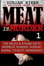 35 Delicious Vegan Recipes - Meat Is Murder 1 - the Paleo and Atkins Diets...