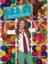 Dylan's Candy Bar: Unwrap Your Sweet Life by Lauren, Dylan
