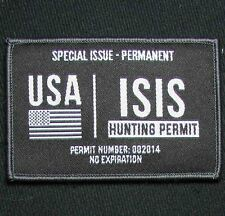 ISIS HUNTING PERMIT ARMY USA TACTICAL SWAT OPS VELCRO® BRAND FASTEN MORALE PATCH