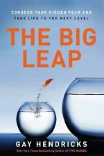 NEW - The Big Leap: Conquer Your Hidden Fear and Take Life to the Next Level
