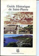 GUIDE HISTORIQUE DE SAINT-PIERRE - 1987 - Martinque - Antilles