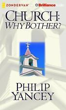 Church: Why Bother? : My Personal Pilgrimage by Philip Yancey (2015, CD,...