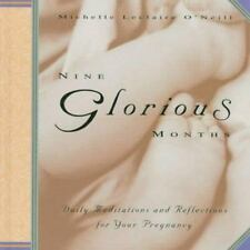 Nine Glorious Months: Daily Meditations and Reflections for Your Pregnancy