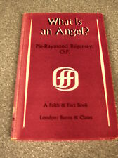 WHAT IS AN ANGEL? FAITH & FACT BOOK 47 by PIE-RAYMOND REGAMEY O.P. UK Post £3.25