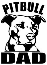 PITBULL DAD Vinyl Decal Sticker Car Window Bumper Wall I Love My Rescue Dog