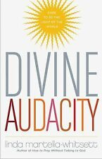 Divine Audacity : Dare to Be the Light of the World by Linda...