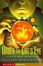 Under the Cat's Eye: A Tale of Morph and Mystery by Gillian Rubinstein 2000, PB