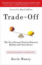 Trade-Off: Why Some Things Catch On, and Others Don't by Kevin Maney...