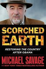 Scorched Earth : Restoring America after Obama by Michael Savage (2016,...