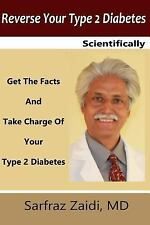 Reverse Your Type 2 Diabetes Scientifically : Get the Facts and Take Charge...