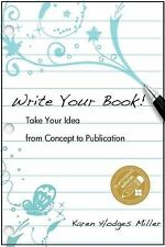 Write Your Book: Take Your Idea from Concept to Publication
