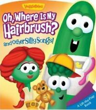 NEW - Oh, Where Is My Hairbrush? and Other Silly Songs (A VeggieTales Book)
