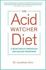 The Acid Watcher Diet by Dr Jonathan Aviv NEW