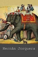 Circo de Silencio by Hernán Jorquera (2015, Paperback, Large Type)