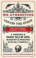 Mr Atherstone Leaves the Stage: A Twisting and Tragic Tale of Love, Jealousy...