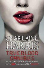 Trueblood Omnibus: Dead Until Dark, Living Dead in Dallas, Club Dead by C Harris