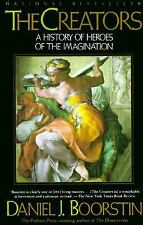 The Creators : A History of Heroes of the Imagination by Daniel J. Boorstin...
