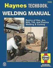 Haynes Welding Instruction How To Manual TechBook 10445 Gas ARC MIG TIG Book