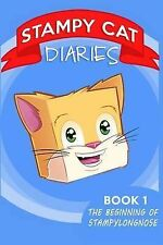 Stampy Cat Diaries (Book 1): The Beginning of Stampylongnose by Justin B...