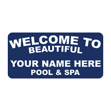 Welcome To Beautiful Your Name Here Pool & Spa Custom Metal Sign - 8 X 12 In