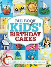 Big Book of Kids' Birthday Cakes: A Collection of New and Favorite Recipes
