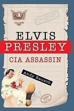 Elvis Presley, CIA Assassin by Andy Rausch (2014, Paperback)