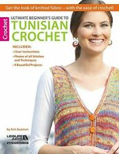 NEW - Ultimate Beginner's Guide to Tunisian Crochet: Get the Look of Knitted Fab