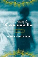 The Meaning of Consuelo: A Novel (Americas Award for Children's and Young Adult