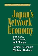 Japan's Network Economy: Structure, Persistence, and Change (Structural Analysis