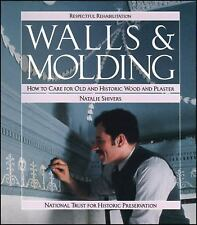 Respectful Rehabilitation: Walls & Molding How to Care for Old wood & plaster
