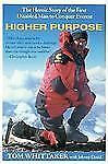 Higher Purpose: The Heroic Story of the First Disabled Man to Conquer Everest, D