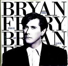 BRYAN FERRY - THE PRICE OF LOVE - MAXI CD 3 CINH 1989 - + 2 MAXIS SLAVE TO LOVE