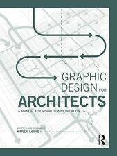 Graphic Design for Architects : A Manual for Visual Communication by Karen...