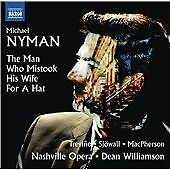 MICHAEL NYMAN: THE MAN WHO MISTOOK HIS WIFE FOR A HAT NEW CD
