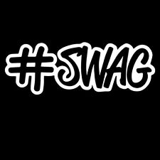 # SWAG HASHTAG SWAGGER WINDOW STICKER VINYL DECAL JDM FRESH ILLEST CLEAN #094
