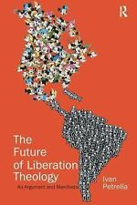 The Future of Liberation Theology: An Argument and Manifesto-ExLibrary