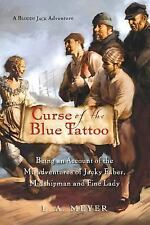 Bloody Jack Adventures: Curse of the Blue Tattoo : Being an Account of the...